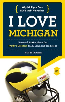 I Love Michigan / I Hate Ohio State By Romaselli, Rich